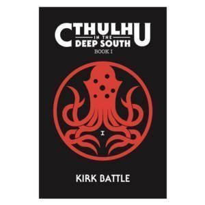 Cthulhu in the Deep South Book 1 Cover