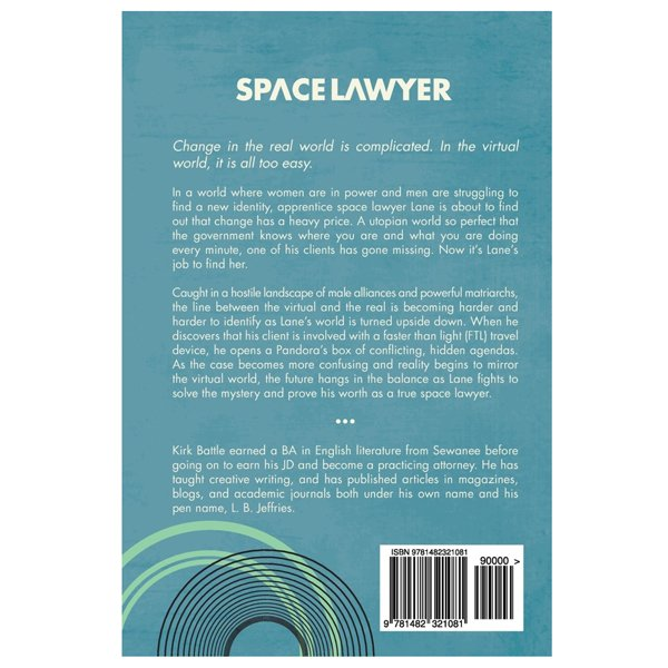 Kirk Battle's Space Lawyer Back of Book Jacket