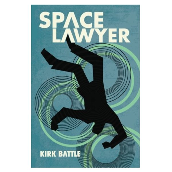 Space Lawyer by Kirk Battle Front Book Cover